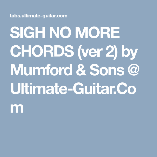 Sigh No More Chords Ver 2 By Mumford Sons Ultimate Guitar