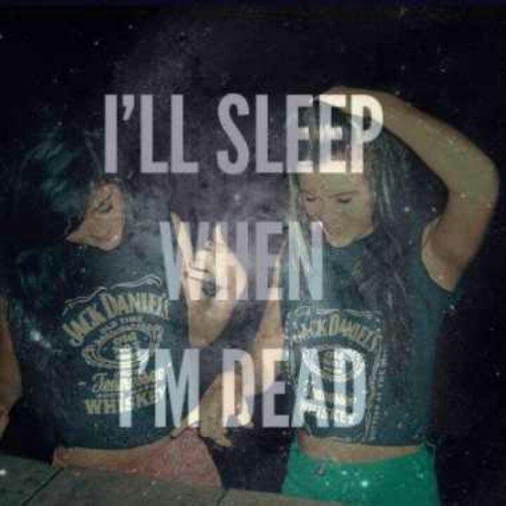 Ill sleep when i am dead