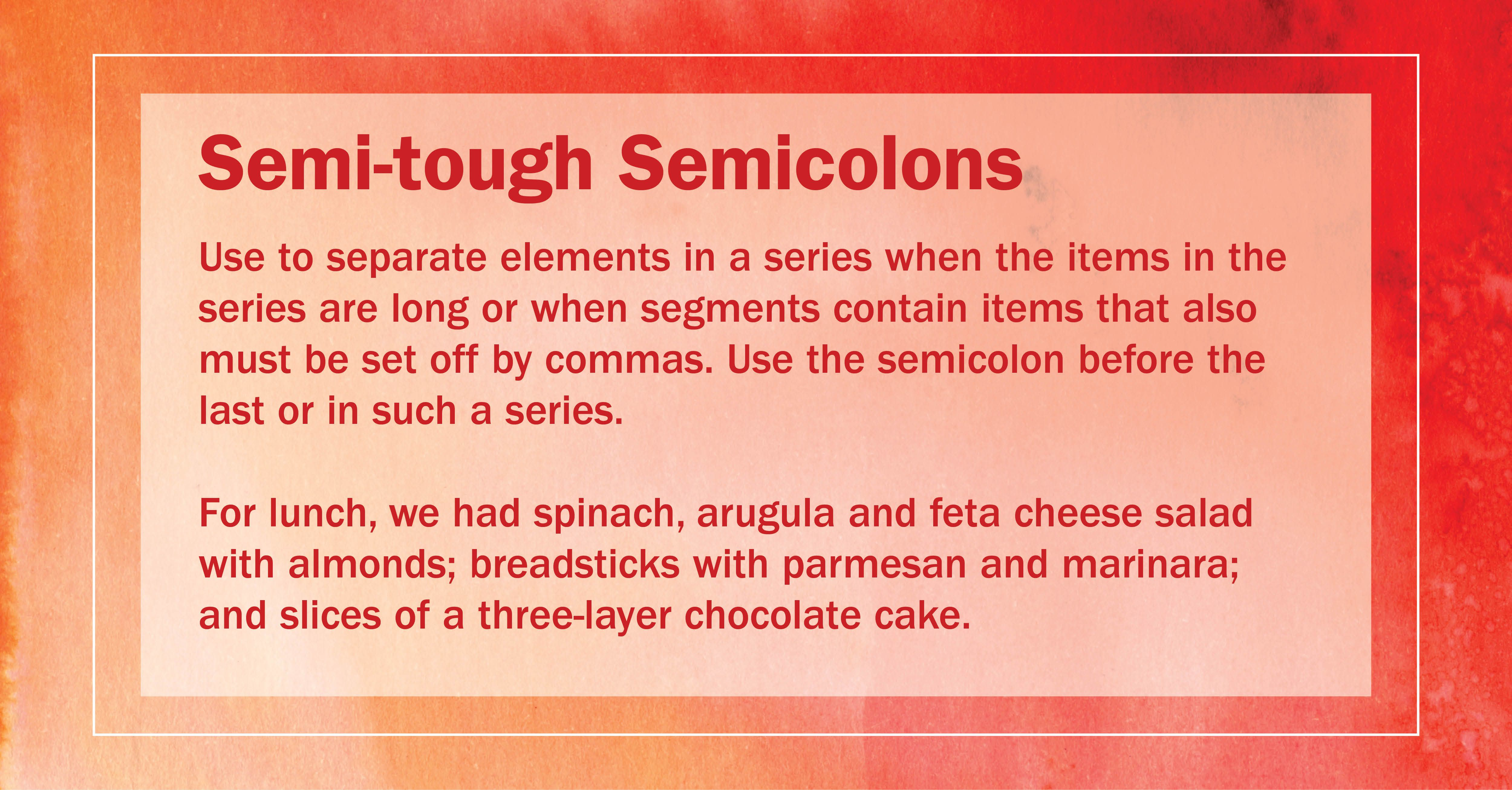 Get It Write Semi Tough Semicolons Use To Separate