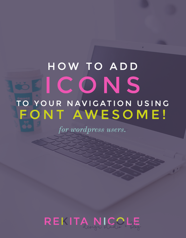 How to Add Icons to your Navigation using Font Awesome! · Rekita Nicole