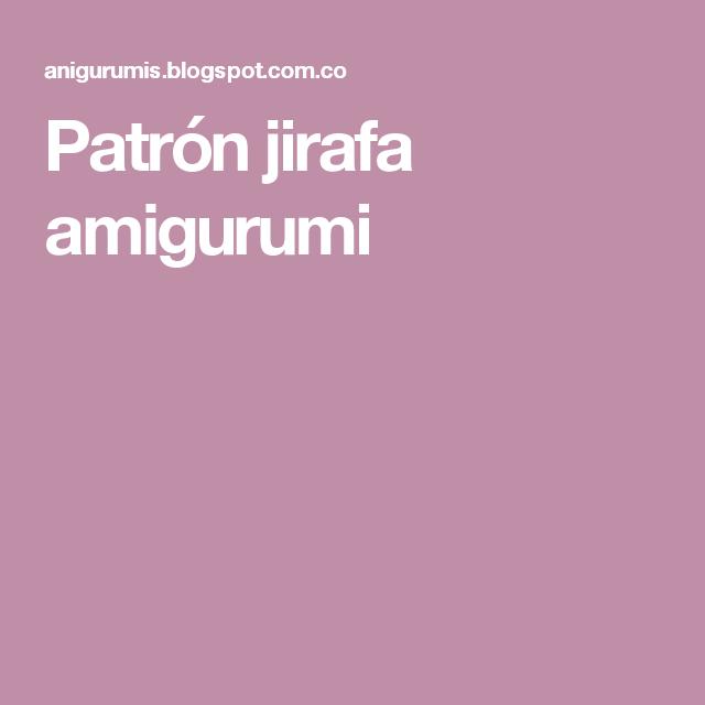 Patrón jirafa amigurumi