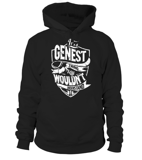 """# Its a GENEST Thing .    It's a GENEST Thing. You Wouldn't Understand! Special Offer, not available anywhere else!Available in a variety of styles and colorsBuy yours now before it is too late! Secured payment via Visa / Mastercard / Amex / PayPal / iDeal How to place an order  Choose the model from the drop-down menu Click on """"Buy it now"""" Choose the size and the quantity Add your delivery address and bank details And that's it!"""