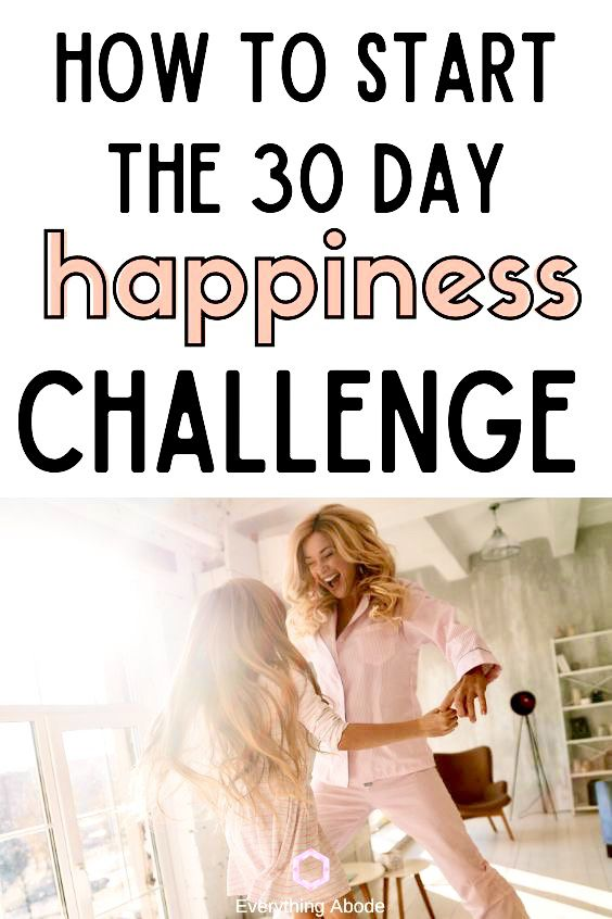 How to Do a 30 Day Happiness Challenge for Mental Health! - Everything Abode