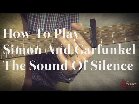 How To Play The Sound Of Silence By Simon And Garfunkel Guitar