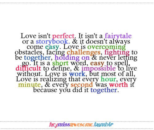 Love Isn T Perfect It Isn T A Fairytale Or A Heymissawesome Words Touching Quotes Beautiful Quotes