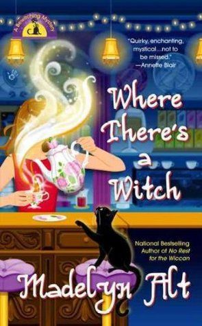 Where There's a Witch (A Bewitching Mystery #5) by Madelyn Alt