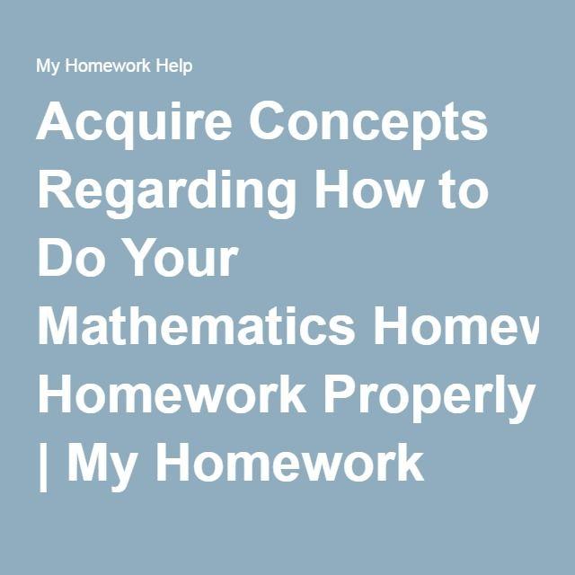 Acquire Concepts Regarding How to Do Your Mathematics Homework ...