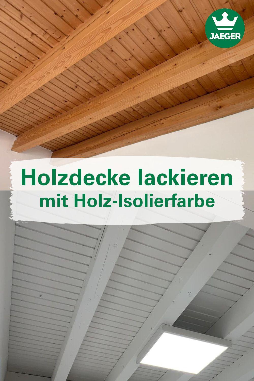Holzdecke Lackieren Holzdecke Streichen Holzdecke Decke