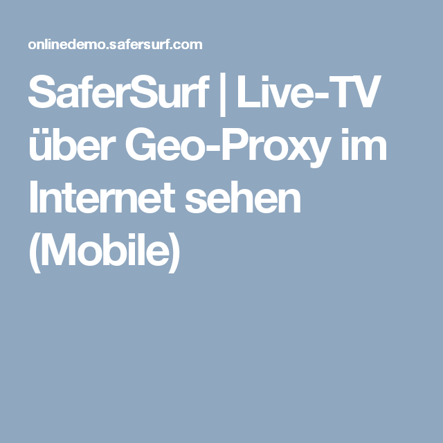 safersurf live tv ber geo proxy im internet sehen mobile ki jonsson. Black Bedroom Furniture Sets. Home Design Ideas
