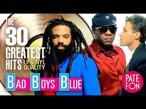 Bad Boys Blue 30 Greatest Hits Original Versions Lp Vinyl Quality Youtube Bad Boys Blue Bad Boys Greatest Hits