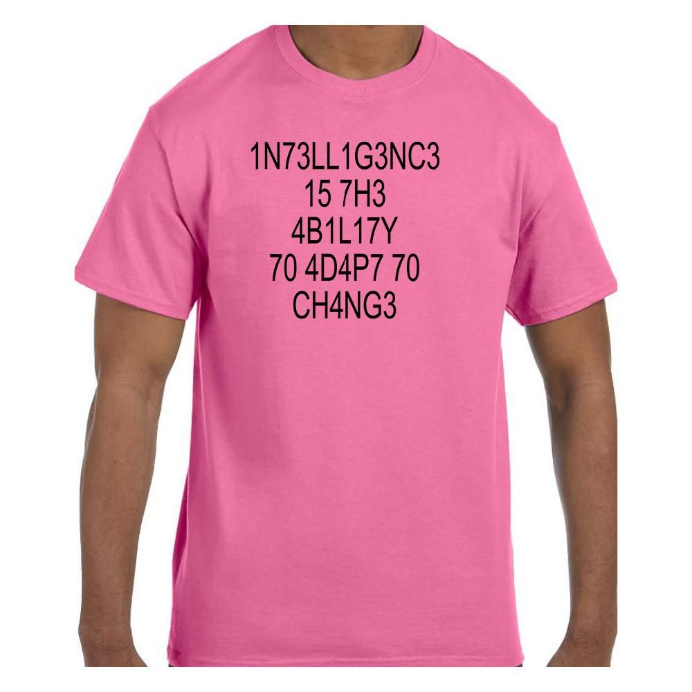 Funny Humor Tshirt Intelligence is The Ability To Adapt To Change