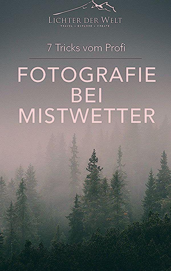 Fotografieren bei schlechtem Wetter: 7 Ideen für gigantische Fotos