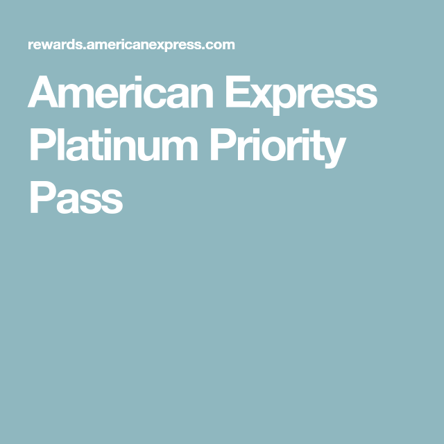 cc4964cddfdead7e922c2c912913f747 - How To Get Priority Pass With American Express Platinum