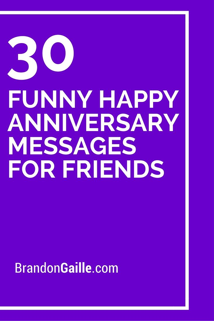 Funny happy anniversary messages for friends