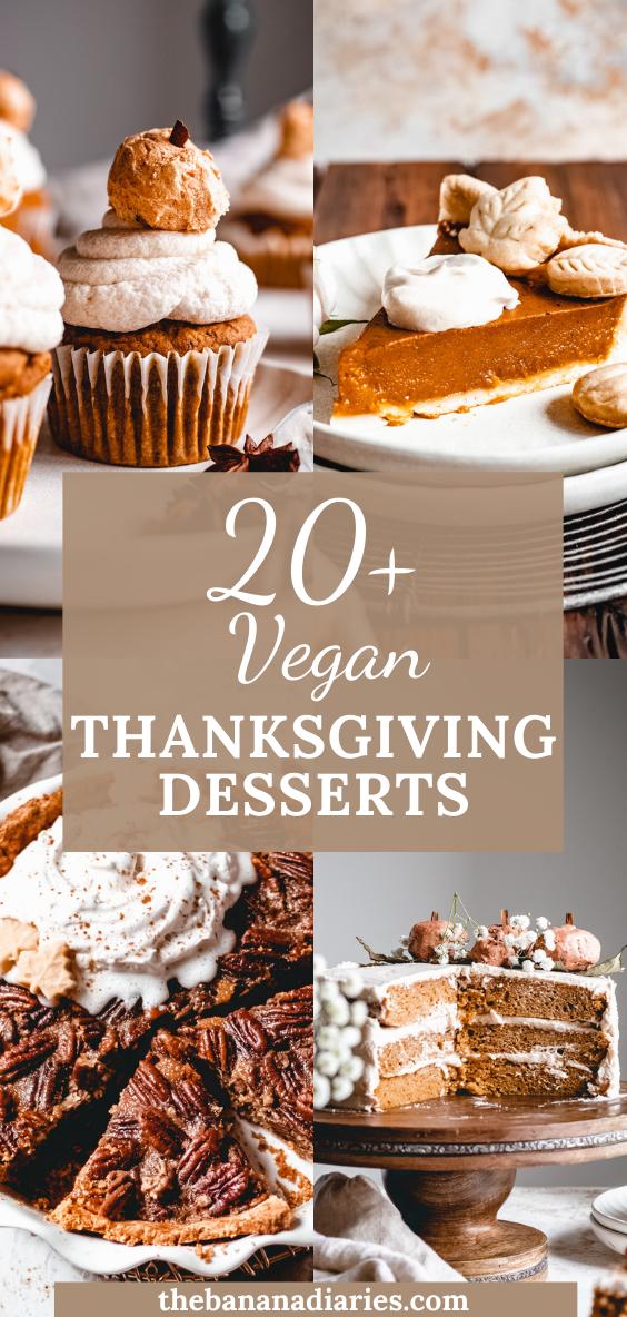20 Amazing Vegan Thanksgiving Desserts Vegan Thanksgiving Dessert Thanksgiving Desserts Easy Thanksgiving Food Desserts