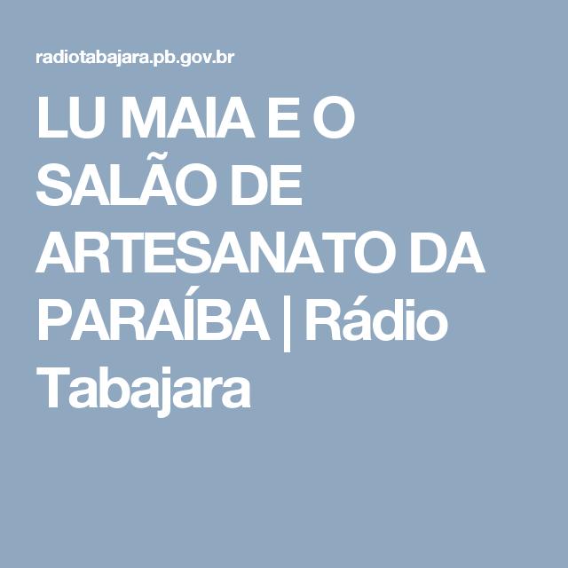 LU MAIA E O SALÃO DE ARTESANATO DA PARAÍBA | Rádio Tabajara