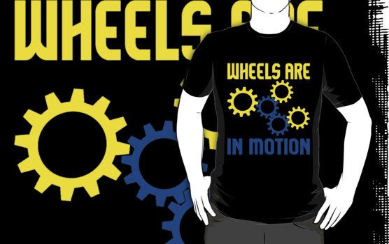 WHEELS ARE IN MOTION by IMPACTEES