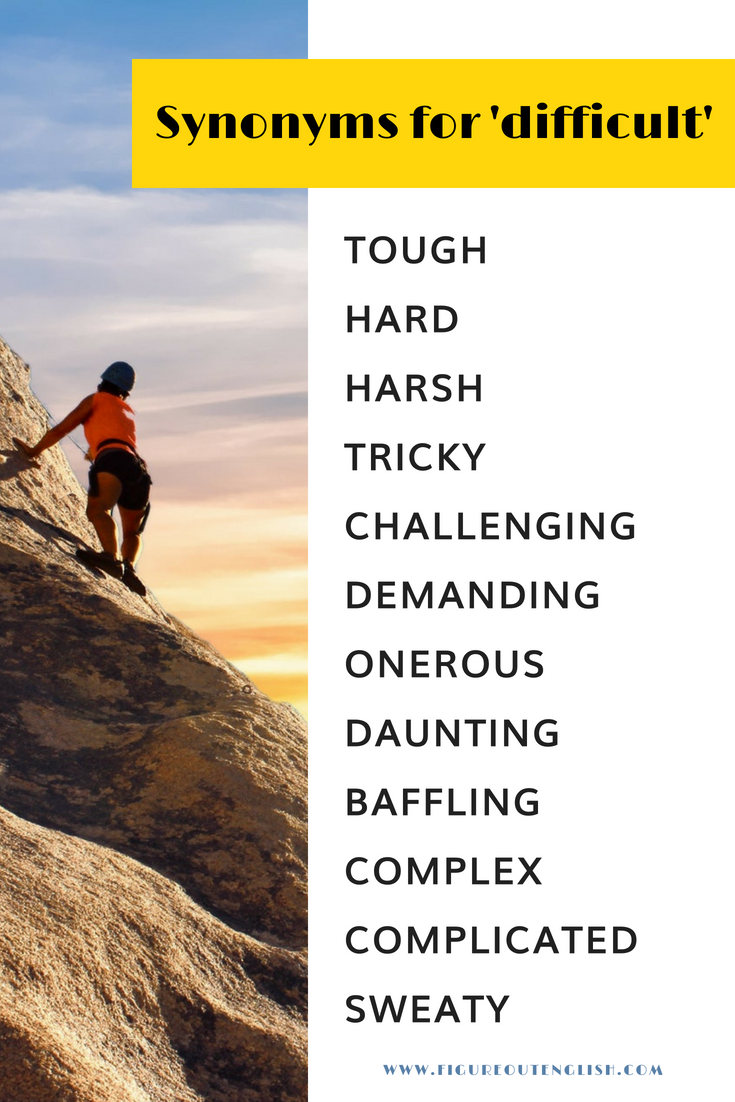 29 Synonyms for DIFFICULT (+collocations and idioms)