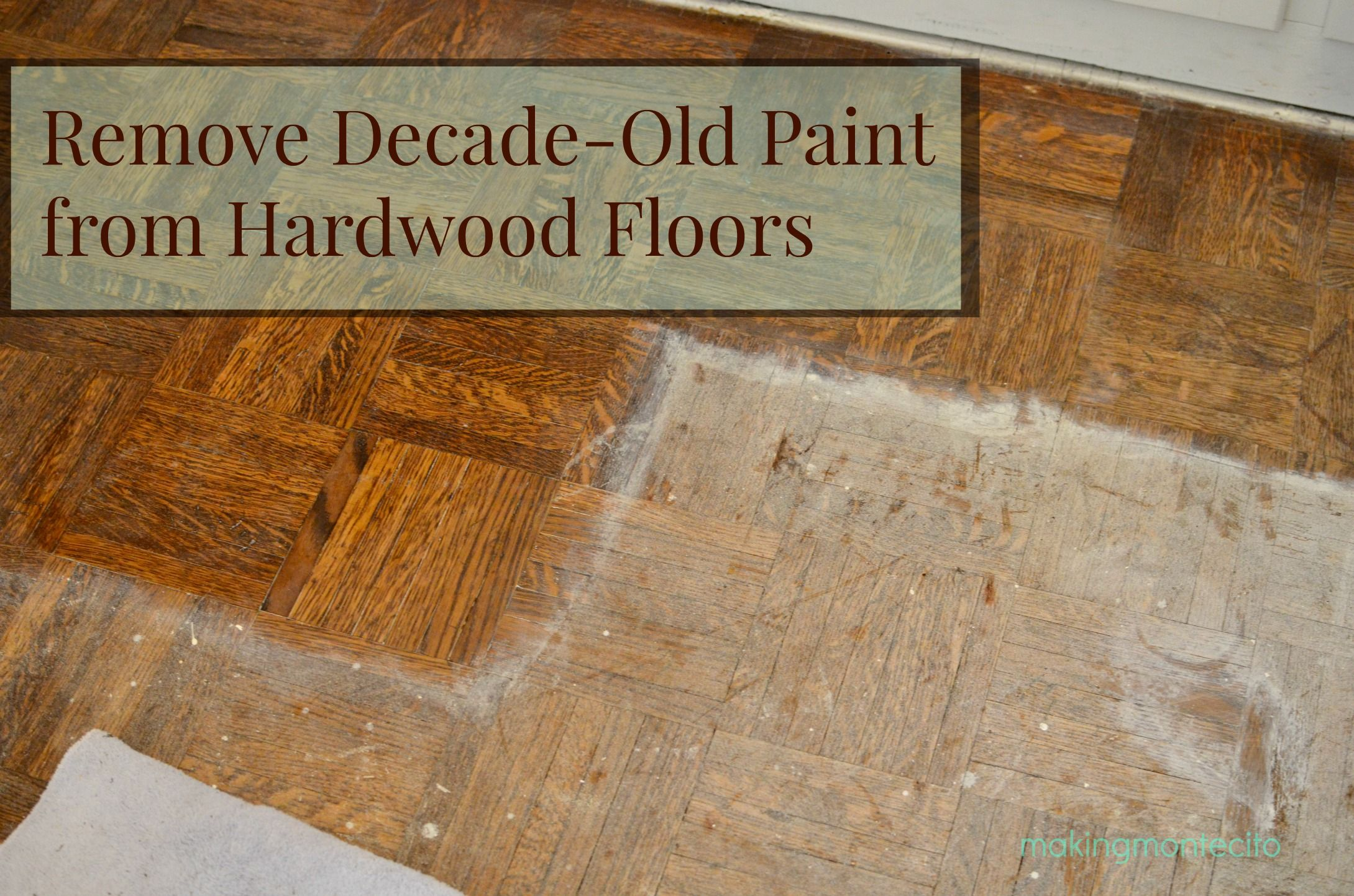 Best of best way to remove paint off hardwood floors and