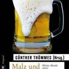 Buch* Malz und Totschlag: Kleine Morde unter Bierfreunden. 21 Kurz-Krimis plus 1 Vormord.