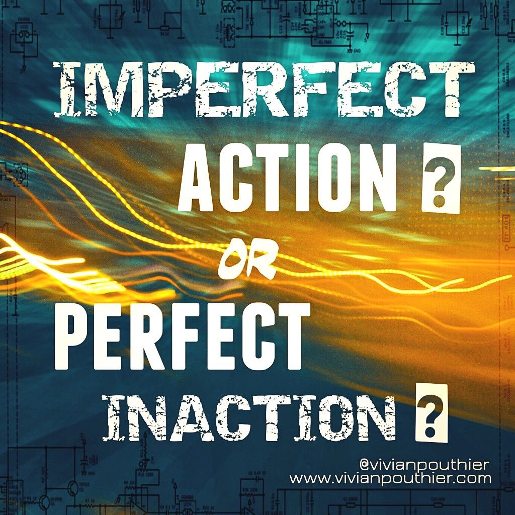 Imperfect Action ? or Perfect Inaction ?
