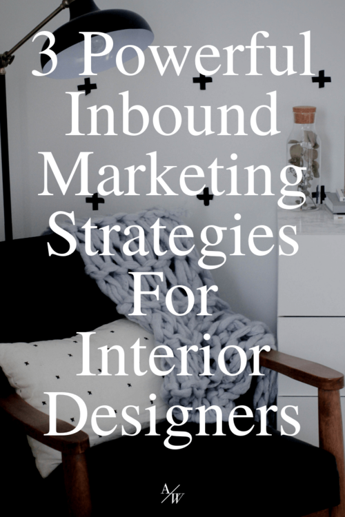 Inbound Marketing Strategies For Interior Designers