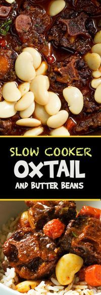 slow cooker oxtail and butter beans  recipe with images