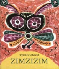 Weöres Sándor - Zimzizim