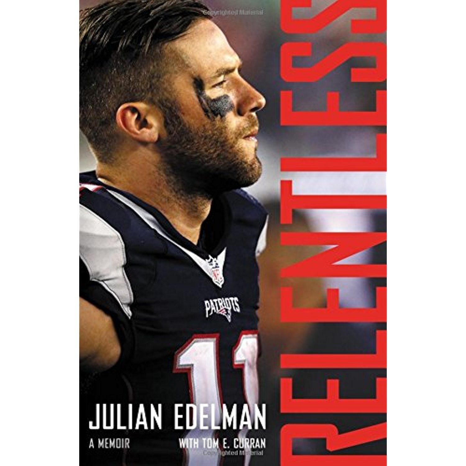Relentless A Memoir Details Can Be Found By Clicking On The Image This Is An Affiliate Link And I R Julian Edelman Julian Patriots Julian Edelman