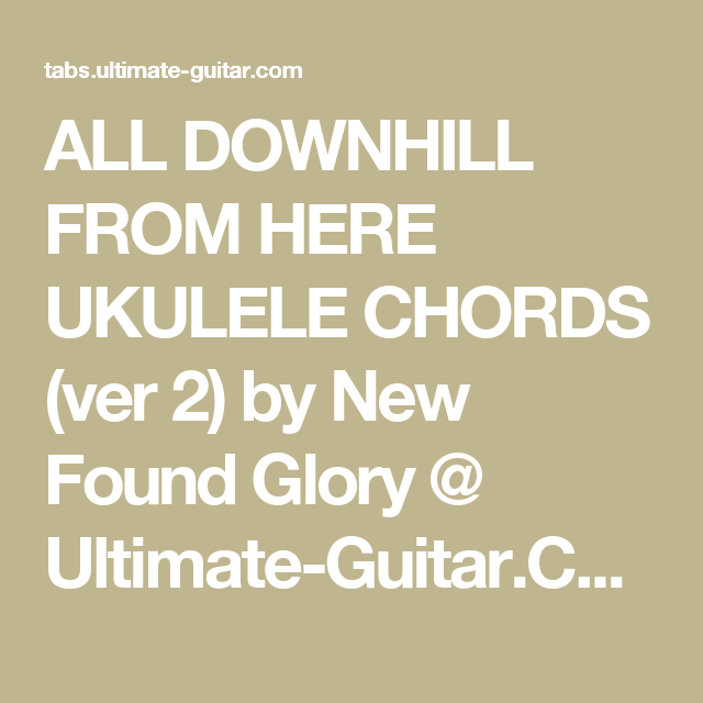 All Downhill From Here Ukulele Chords Ver 2 By New Found Glory