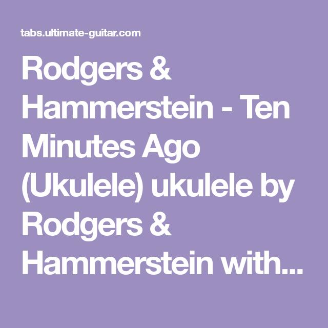 Rodgers Hammerstein Ten Minutes Ago Ukulele Ukulele By Rodgers