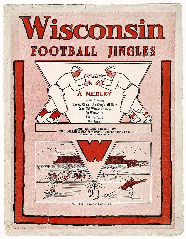 Sheet Music Of University Of Wisconsin Madison Football Jingles Madison 1913 Publisher Billie Wisconsin Football University Of Wisconsin Madison Uw Madison