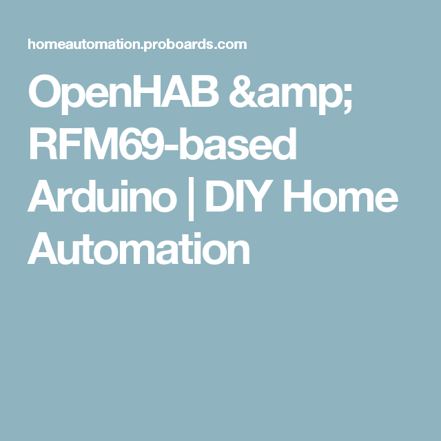 OpenHAB & RFM69-based Arduino | DIY Home Automation | Home
