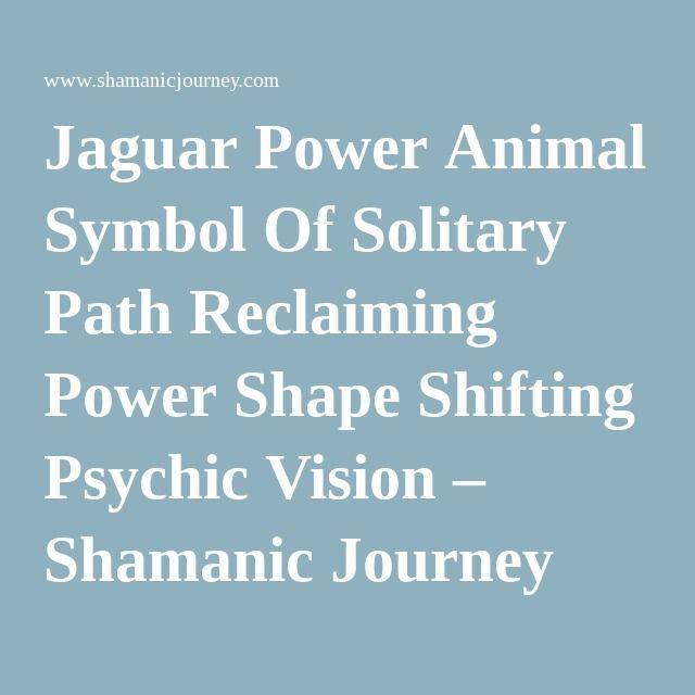 Jaguar Power Animal Symbol Of Solitary Path Reclaiming Power Shape