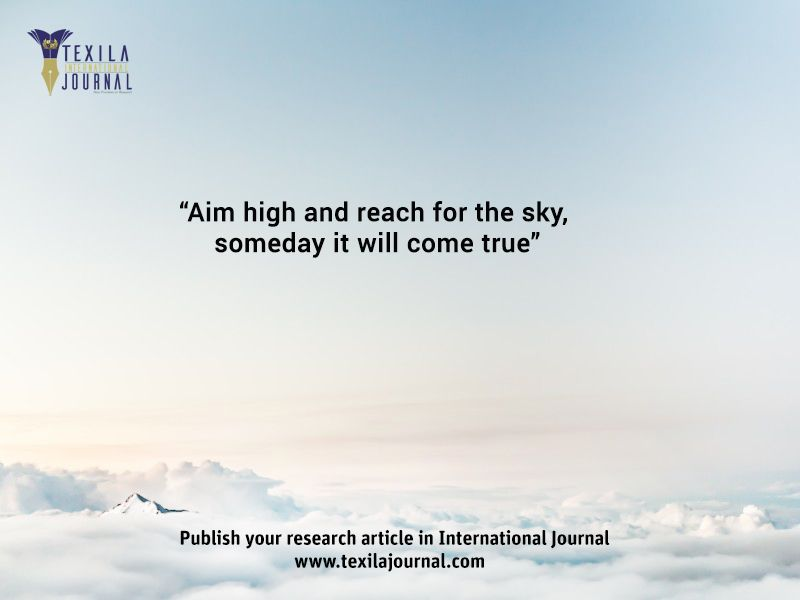 """If the sky is the limit then go there."" Don't miss the opportunity to publish your research work International journal www.texilajournal.com"