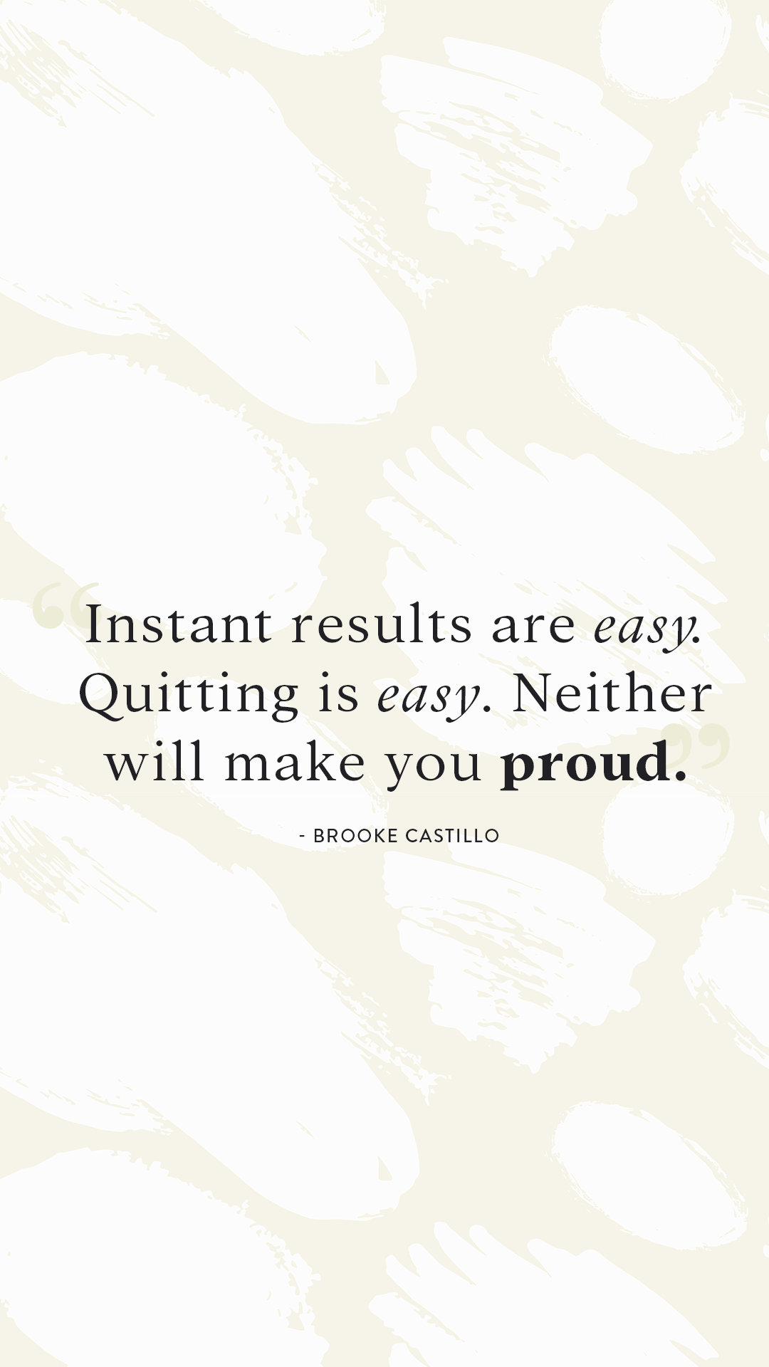 Instant Results Are Easy Quitting Is Easy Neither Will Make You