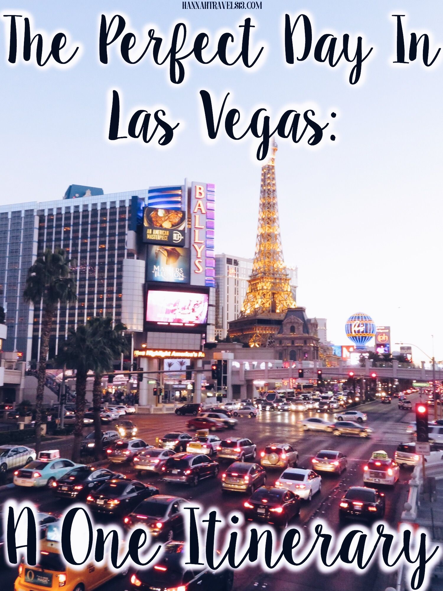 The Perfect Day In Las Vegas A One Day Itinerary Hannah Travels Las Vegas Vacation Las Vegas Trip Las Vegas Hotels