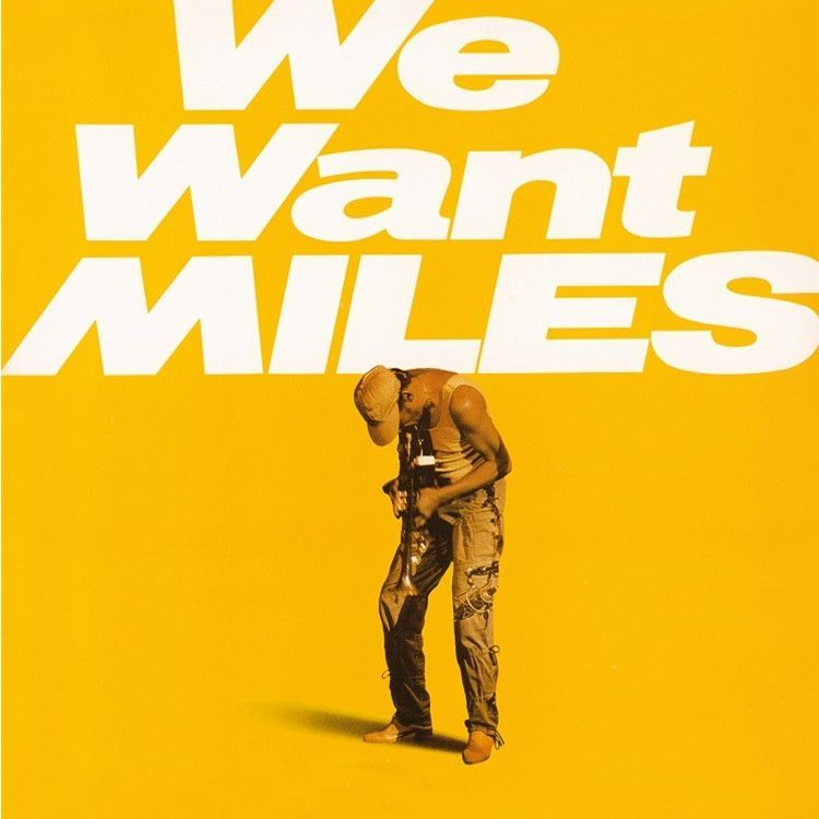 Miles Davis We Want Miles on 180g Import 2LP We Want Miles is a collection of live recordings from Boston, New York (where he had played his last gig in 1975) and Tokyo from 1981, and they're among th