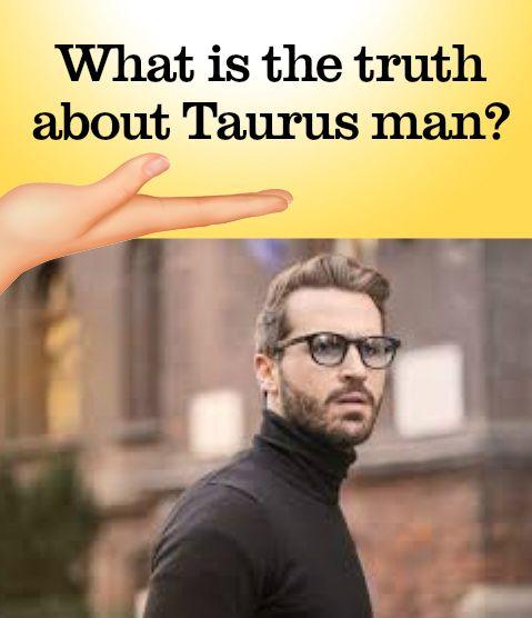 The truth about Taurus Man | Taurus man, Taurus, Man