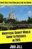 Free Kindle Book -  [Travel][Free] Unofficial Disney World Guide to Freebies in 2015: Fun Free Items Available for the Asking Check more at http://www.free-kindle-books-4u.com/travelfree-unofficial-disney-world-guide-to-freebies-in-2015-fun-free-items-available-for-the-asking/