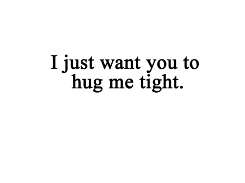 Hugs Quote Quotes Love Love Quotes Hug Me