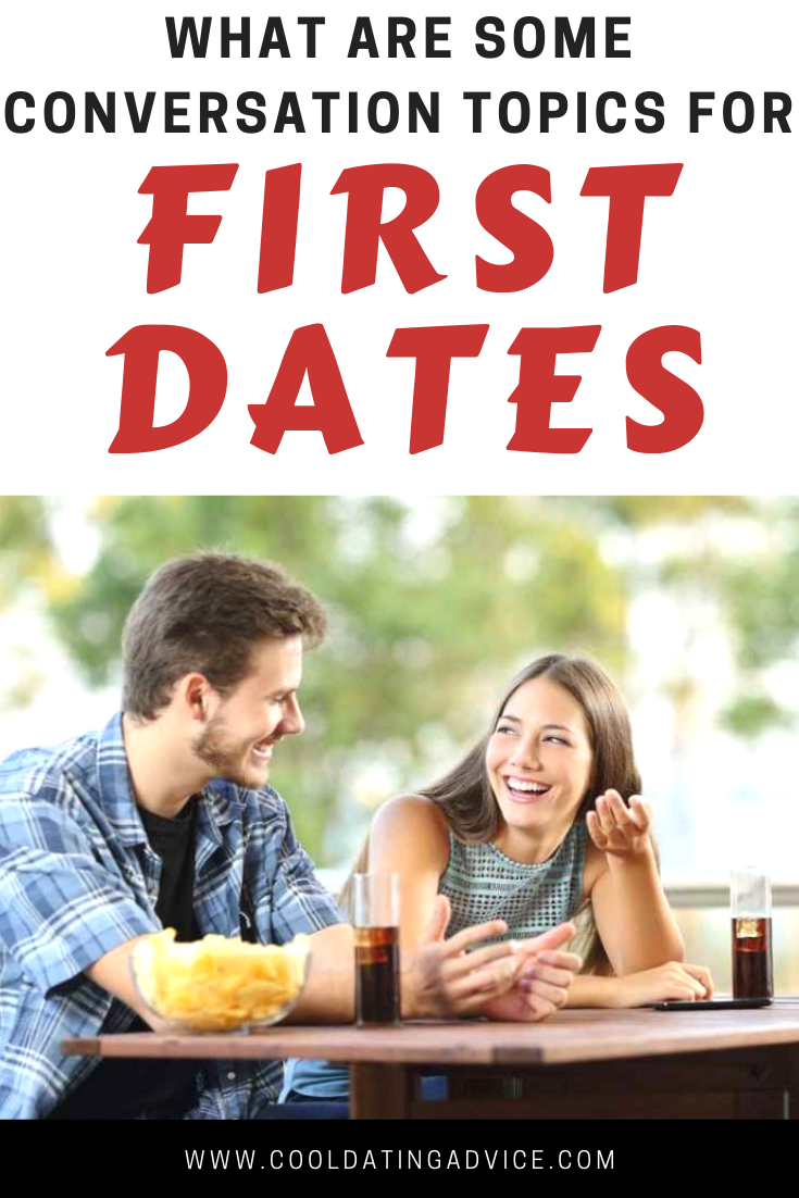 What are Some Conversation Topics for First Dates