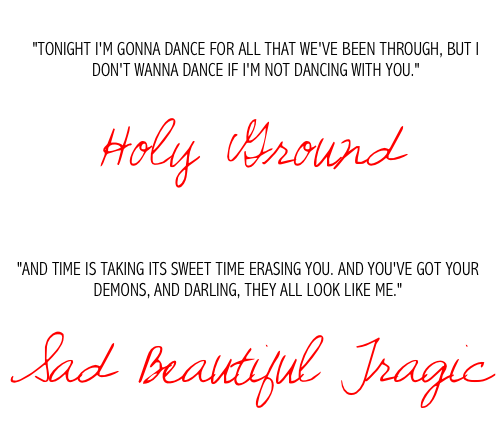 Holy Ground/Sad Beautiful Tragic- Taylor Swift