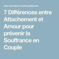 7 Différences entre Attachement et Amour pour prévenir la Souffrance en Couple