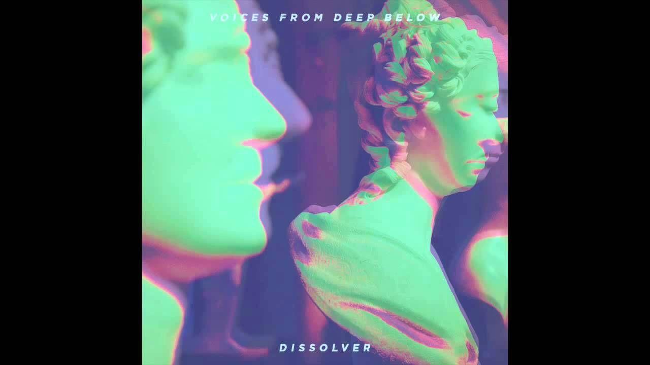 Voices from Deep Below - Dissolver [2015]