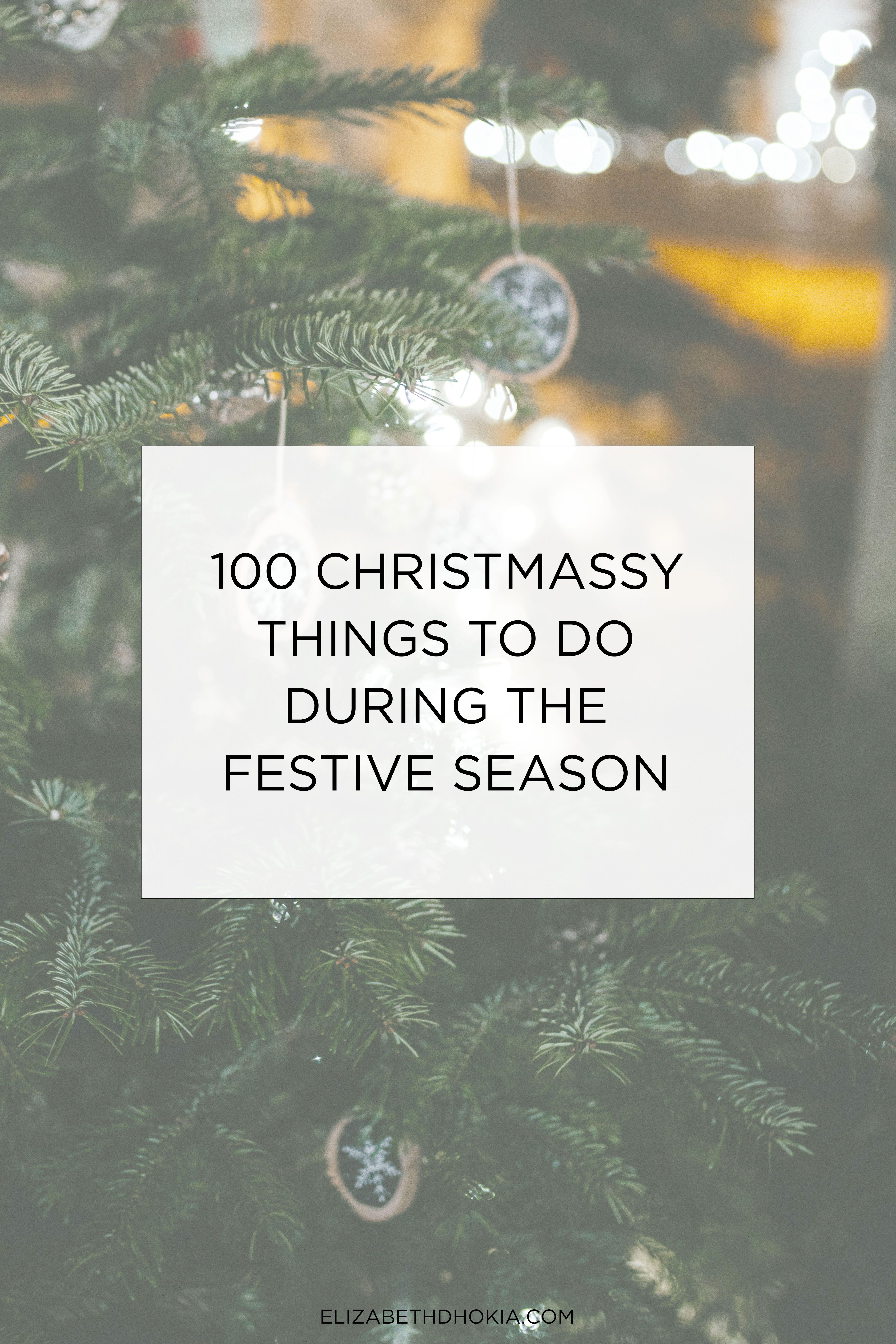 100 Christmassy Things To Do This Festive Season In 2020 100 Things To Do Things To Do Christmas Deserts