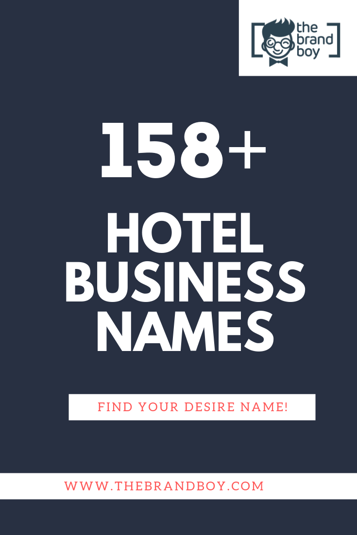 List Of 458 Best Hotel Names With Images Business Names