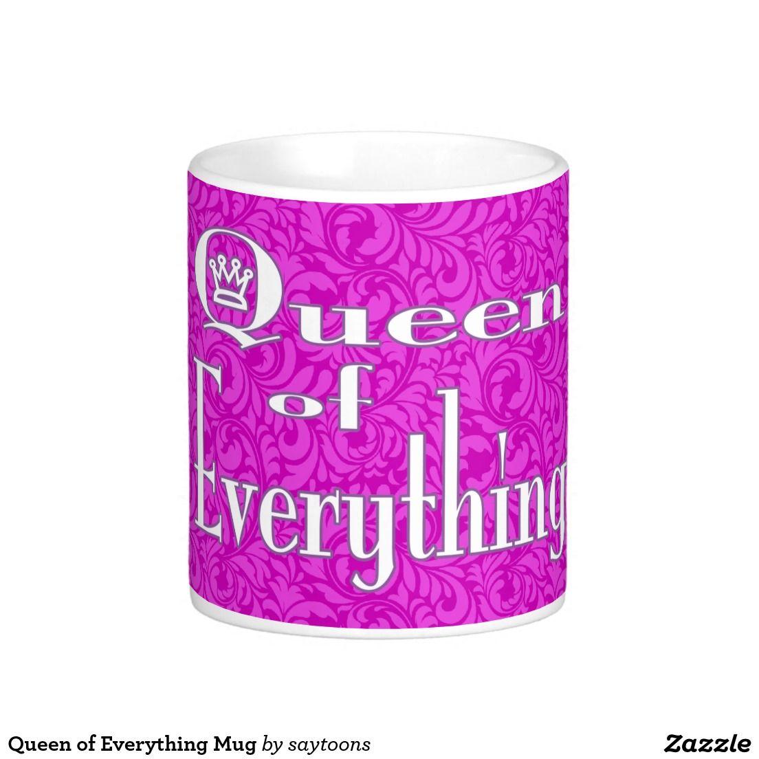 Queen of Everything Mug #bossladydesigns #zazzle