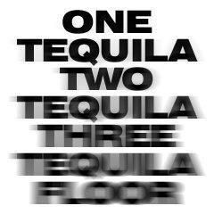 One Tequila Two Tequila Three Tequila Floor Funny One Liners Funny Quotes Tequila Quotes