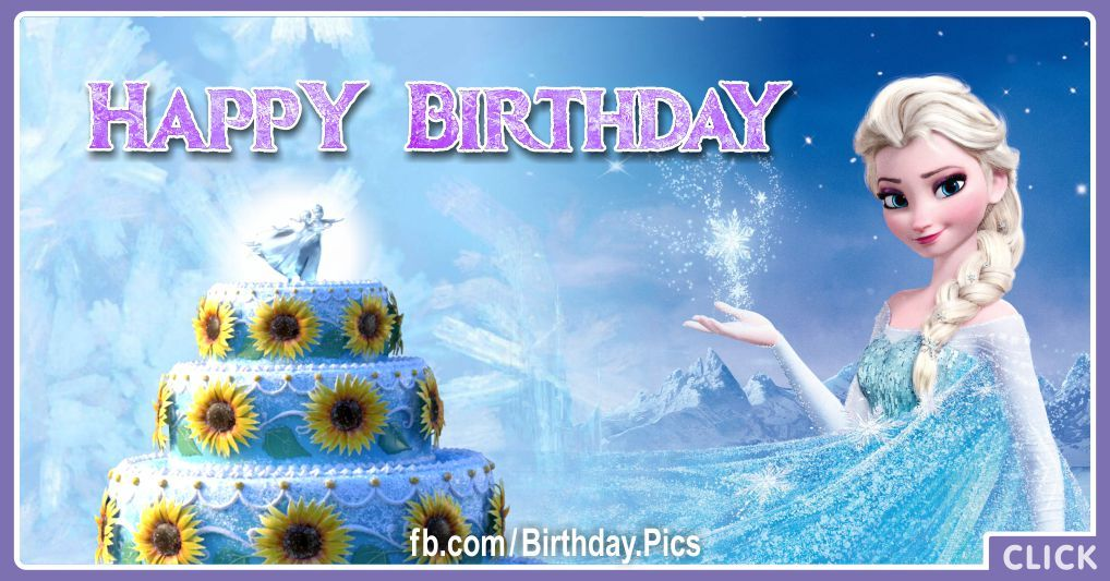 Frozen Elsa Celebrates Your Birthday For Me Happy Birthday